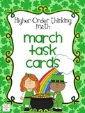 Higher Order Thinking Math March Task Cards