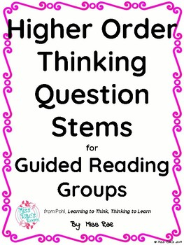 Higher Order Thinking Questions Stems for Guided Reading