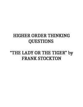 """Higher order thinking questions for """"The Lady or The Tiger"""""""