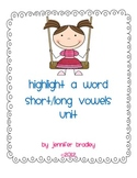 Highlight a Word: Short/Long Vowel Unit