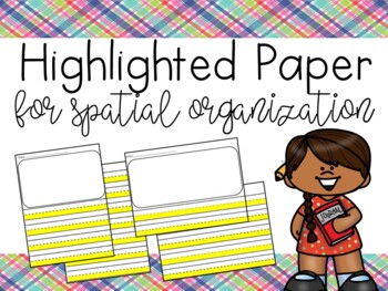 Highlighted Paper for Spatial Organization when Writing