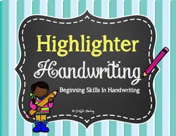 Highlighter Handwriting - Beginning Skills in Manuscript Handwriting Practice