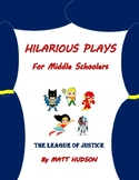 Hilarious Plays for Middle Schoolers: The League of Justice