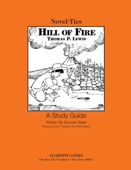 Hill of Fire - Novel-Ties Study Guide