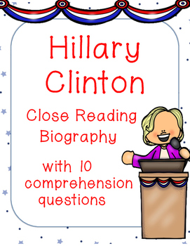 Hillary Clinton Nonfiction Close Reading Biography & Comprehension Questions