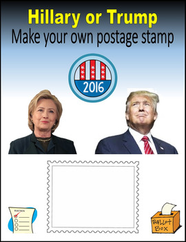 election 2016 hillary or trump make your own postage stamp tpt