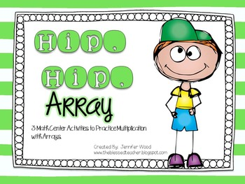 Hip, Hip, Array! {3 Math Centers to Practice Arrays}