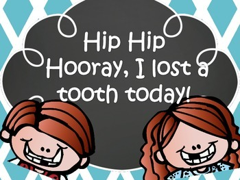 Hip Hip Hooray, I Lost a Tooth Today!