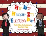 Hip Hip Hooray It's Election Day!: A Collection of Election Activities