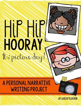 Hip Hip Hooray It's Picture Day! (A Personal Narrative Wri