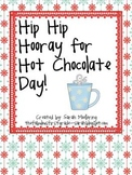 Hip Hip Hooray for Hot Chocolate Day! (communication arts and math!)