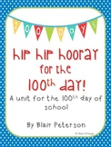 Hip Hip Hooray for the 100th Day: A 100 Days Mini-Unit