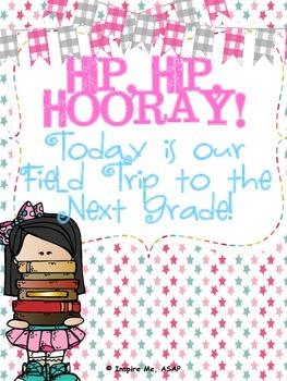 Hip, Hip, Hooray...It's a field trip to the next grade!
