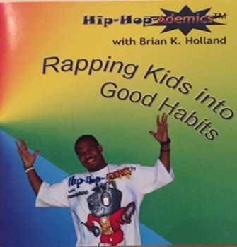 Hip-Hop-Ademics with Brian K. Holland Rapping Kids into Good Habits