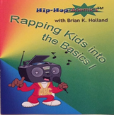 Hip-Hop-Ademics with Brian K. Holland Rapping Kids into the Basics I