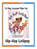Hip-Hop Lollipop 5-Day Lesson Plan with Social Justice Activities