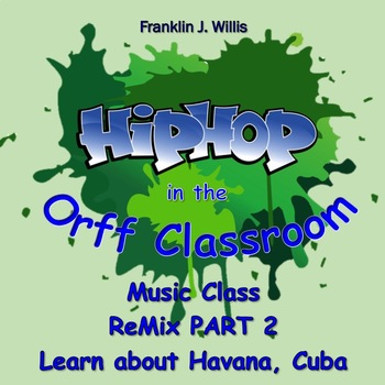 Hip Hop in the Orff Classroom, ReMix 2