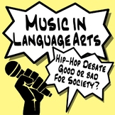 Music in ELA - Is Hip-Hop a Positive or Negative Influence? ~Debate~