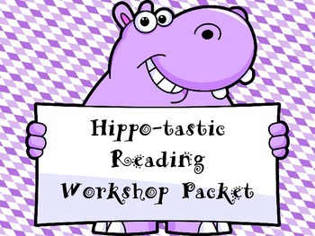Hippo-Tastic Reading Workshop Packet