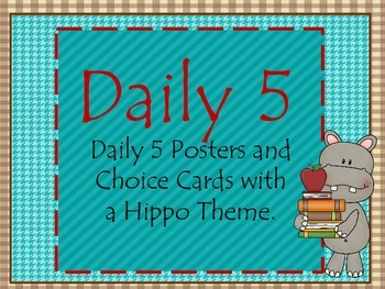 Hippo Themed Daily 5 Posters with Choice Cards