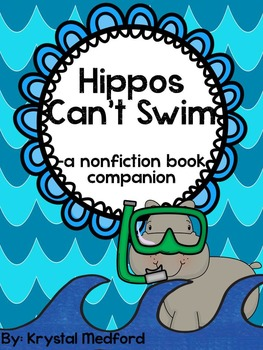 Hippos Can't Swim: A Nonfiction Book Companion