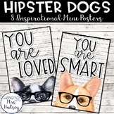 Hipster Dogs: Motivational Mini Posters