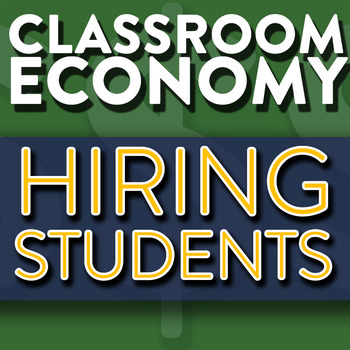 Hiring Students - How To Set Up A Class Economy Pt 5