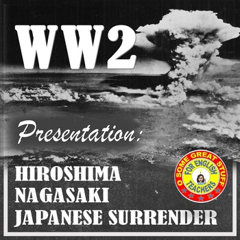 Hiroshima and Nagasaki WWII Japanese Surrender PowerPoint