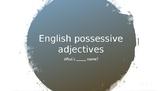 His/her name Possessive pronouns