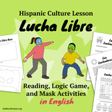 Hispanic Culture Lesson: Lucha Libre Reading, Logic Game, and Mask Activities