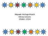 Hispanic Heritage Month Library Steam / Stem Lessons