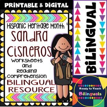 Hispanic Heritage Month- Sandra Cisneros - Worksheets and Readings - Bilingual