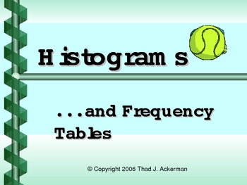 Histograms and Frequency Tables (Powerpoint) for Busy Teachers