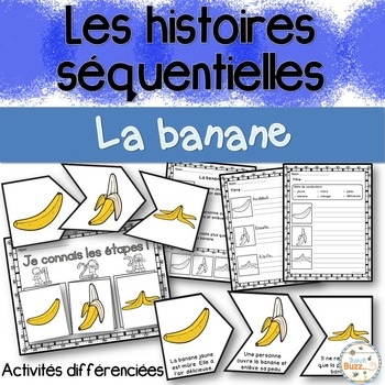 Histoires séquentielles - La banane - French Sequencing Stories