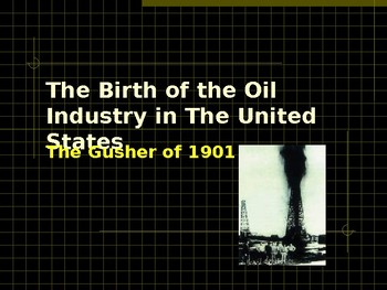 Historic Places & Events - The Gusher of 1901