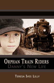 Orphan Train Riders Danny's New Life Historical Chapter Book and Unit Study