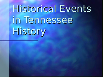 Historical Events in Tennessee History Power Point