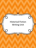 Historical Fiction Writing Unit