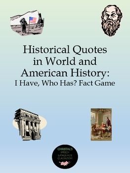 Historical Quotes in World and American History: I Have, W