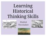 Historical Thinking Skills - Market Revolution