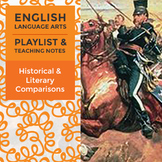 Historical and Literary Comparisons - Playlist and Teaching Notes