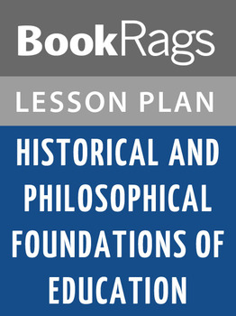 Historical and Philosophical Foundations of Education: Lesson Plans