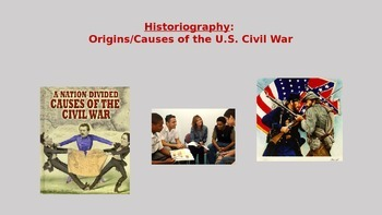 Historiography: Causes of the U.S. Civil War