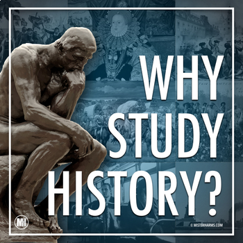 WHY STUDY HISTORY?  First Day of School or Back to School Activity