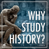 WHY STUDY HISTORY Activity | Back to School or First Day of Class Discussion