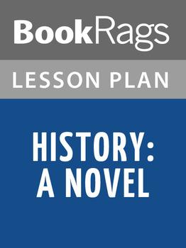 History: A Novel Lesson Plans
