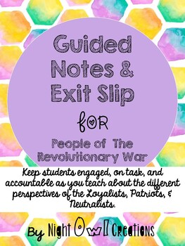 Guided Notes and Exit Slip-People of the Revolutionary War