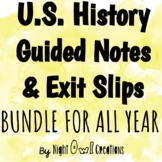 Guided Notes and Exit Slips for U.S. History-YEAR LONG BUNDLE