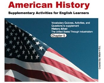 History Alive: The US through Industrialism Chapter 5 for ELL