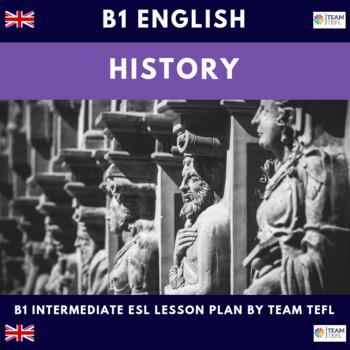History B1 Intermediate Lesson Plan For ESL